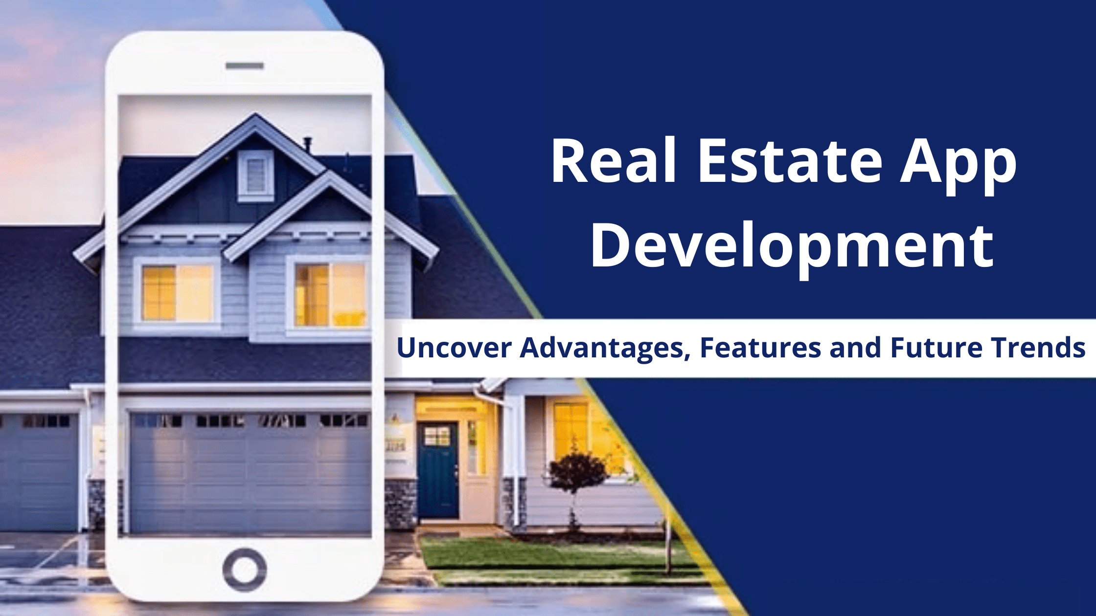 Real Estate App Development: Uncover Advantages and Features