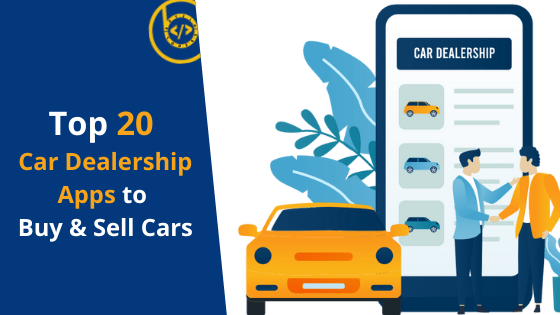Top 20 Car Dealership Apps to Buy and Sell Cars